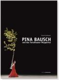Boek Pina Bausch und das Tanztheater Wuppertal